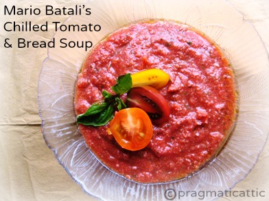 Mario Batali's Chilled Tomato and Bread Soup | Pragmatic Attic